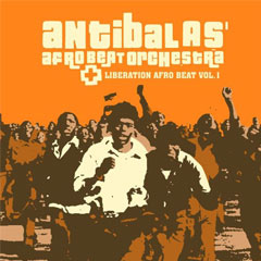 Antibalas Afro Beat Orchestra - Liberation Afro Beat Vol. 1